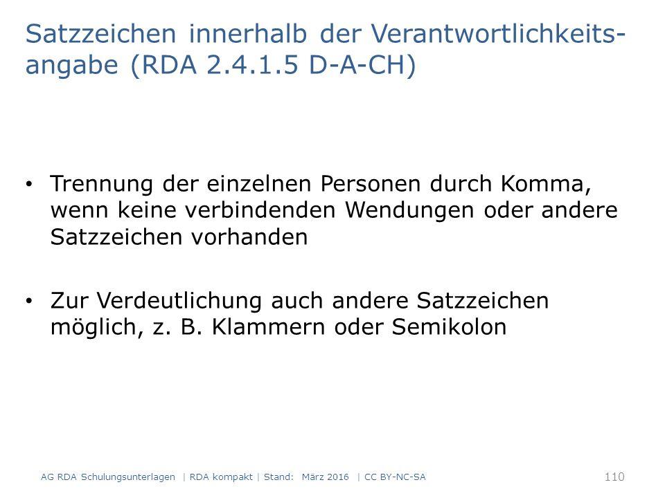AG RDA Schulungsunterlagen | RDA kompakt | Stand: März 2016 | CC BY-NC-SA Satzzeichen innerhalb der Verantwortlichkeits- angabe (RDA 2.4.1.5 D-A-CH) T