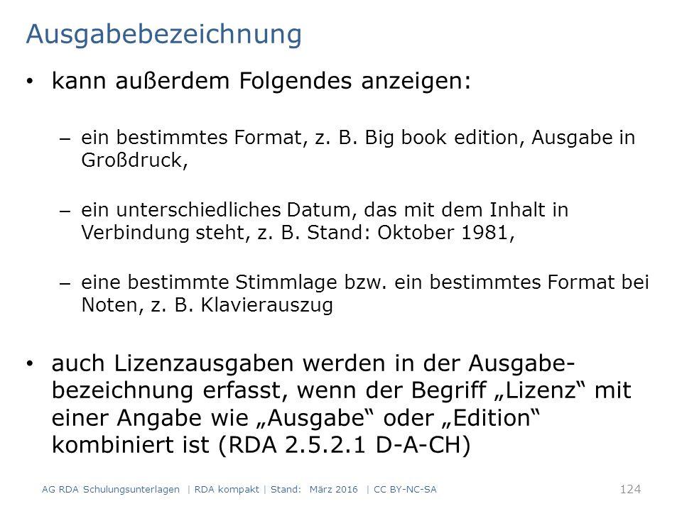 Ausgabebezeichnung kann außerdem Folgendes anzeigen: – ein bestimmtes Format, z. B. Big book edition, Ausgabe in Großdruck, – ein unterschiedliches Da