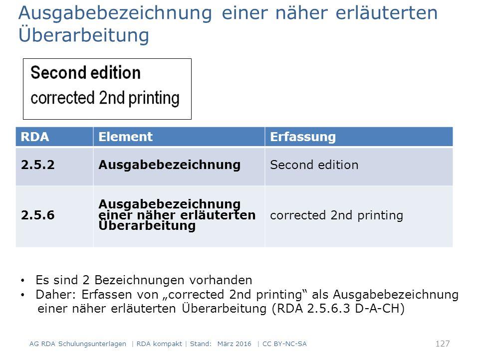 Ausgabebezeichnung einer näher erläuterten Überarbeitung AG RDA Schulungsunterlagen | RDA kompakt | Stand: März 2016 | CC BY-NC-SA RDAElementErfassung