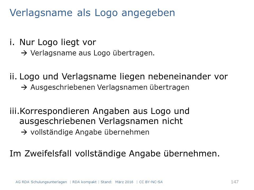 Verlagsname als Logo angegeben i.Nur Logo liegt vor  Verlagsname aus Logo übertragen. ii.Logo und Verlagsname liegen nebeneinander vor  Ausgeschrieb