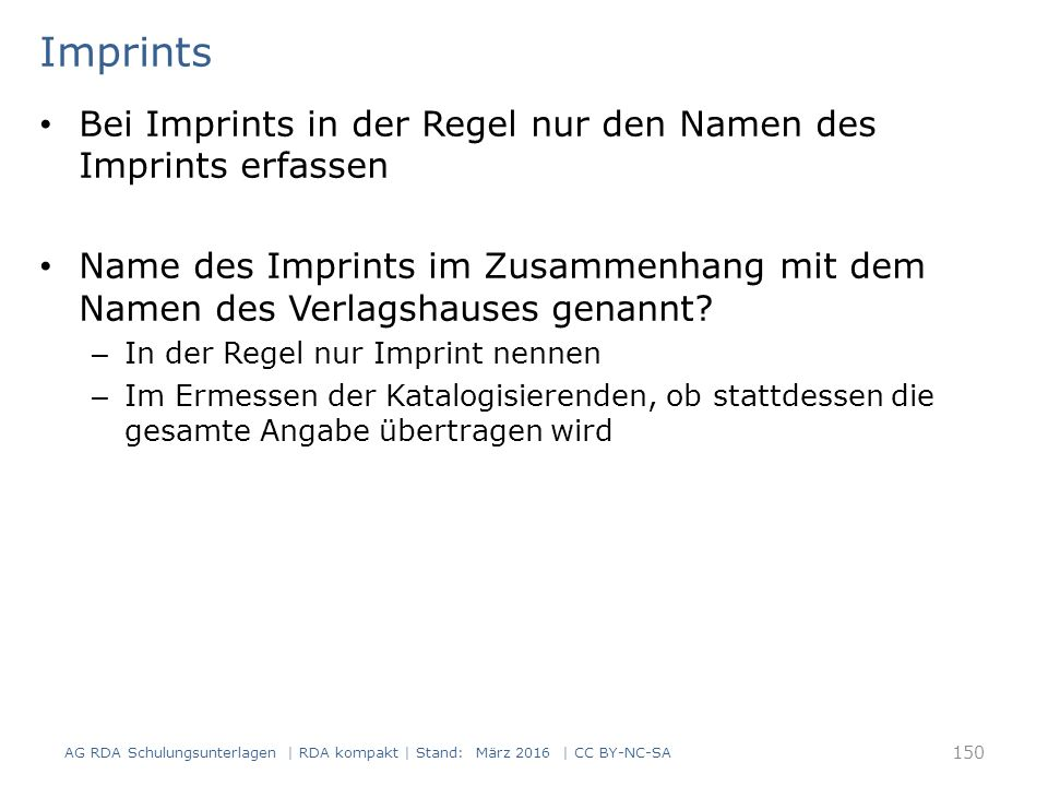 Imprints Bei Imprints in der Regel nur den Namen des Imprints erfassen Name des Imprints im Zusammenhang mit dem Namen des Verlagshauses genannt? – In