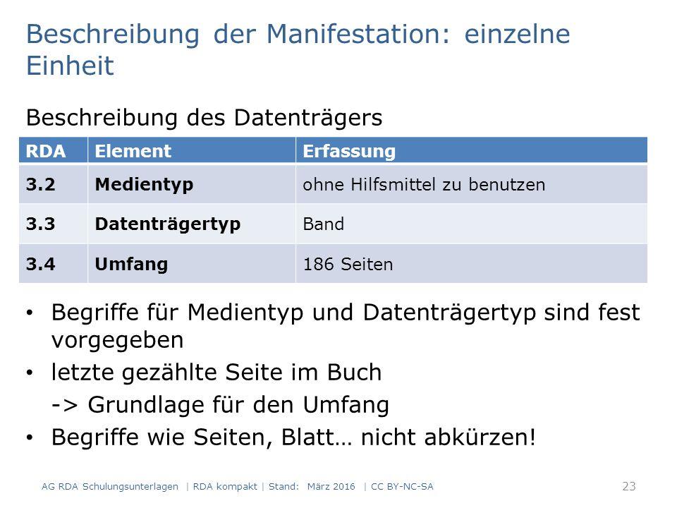Beschreibung der Manifestation: einzelne Einheit Beschreibung des Datenträgers Begriffe für Medientyp und Datenträgertyp sind fest vorgegeben letzte g