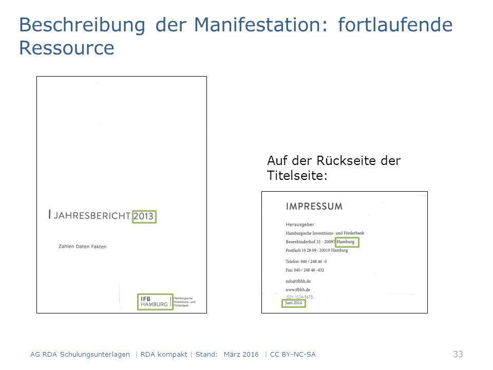 Beschreibung der Manifestation: fortlaufende Ressource Auf der Rückseite der Titelseite: ISSN 1234-5678 33 AG RDA Schulungsunterlagen | RDA kompakt |