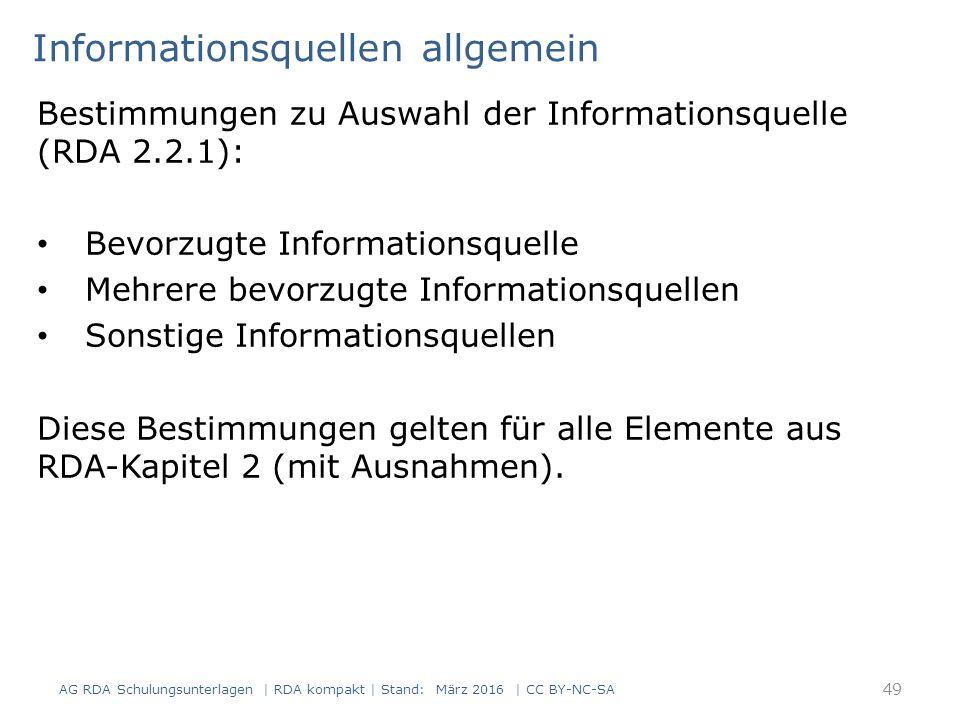 Bestimmungen zu Auswahl der Informationsquelle (RDA 2.2.1): Bevorzugte Informationsquelle Mehrere bevorzugte Informationsquellen Sonstige Informations