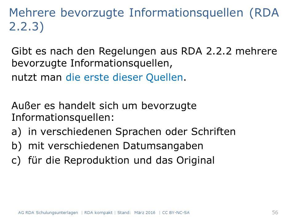 Gibt es nach den Regelungen aus RDA 2.2.2 mehrere bevorzugte Informationsquellen, nutzt man die erste dieser Quellen. Außer es handelt sich um bevorzu