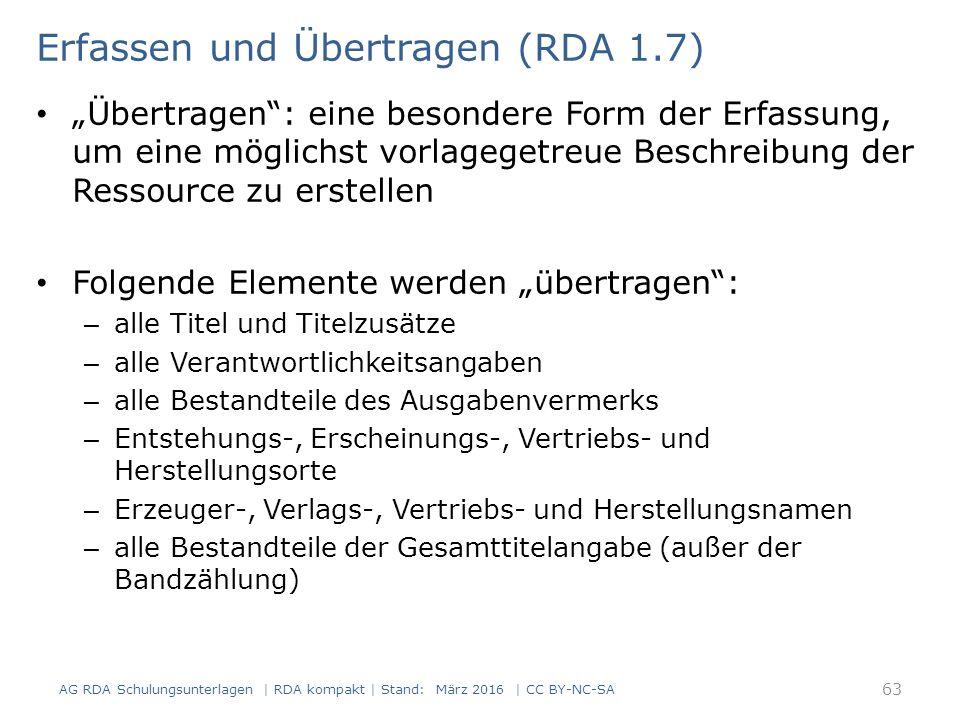 """Erfassen und Übertragen (RDA 1.7) """"Übertragen"""": eine besondere Form der Erfassung, um eine möglichst vorlagegetreue Beschreibung der Ressource zu erst"""