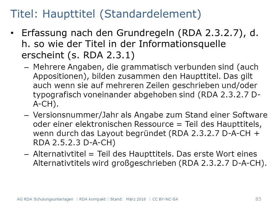 Titel: Haupttitel (Standardelement) Erfassung nach den Grundregeln (RDA 2.3.2.7), d. h. so wie der Titel in der Informationsquelle erscheint (s. RDA 2