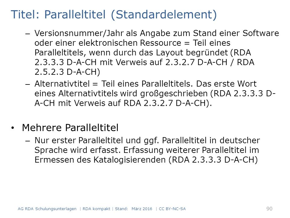 Titel: Paralleltitel (Standardelement) – Versionsnummer/Jahr als Angabe zum Stand einer Software oder einer elektronischen Ressource = Teil eines Paralleltitels, wenn durch das Layout begründet (RDA 2.3.3.3 D-A-CH mit Verweis auf 2.3.2.7 D-A-CH / RDA 2.5.2.3 D-A-CH) – Alternativtitel = Teil eines Paralleltitels.