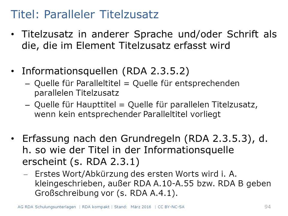 Titel: Paralleler Titelzusatz Titelzusatz in anderer Sprache und/oder Schrift als die, die im Element Titelzusatz erfasst wird Informationsquellen (RD