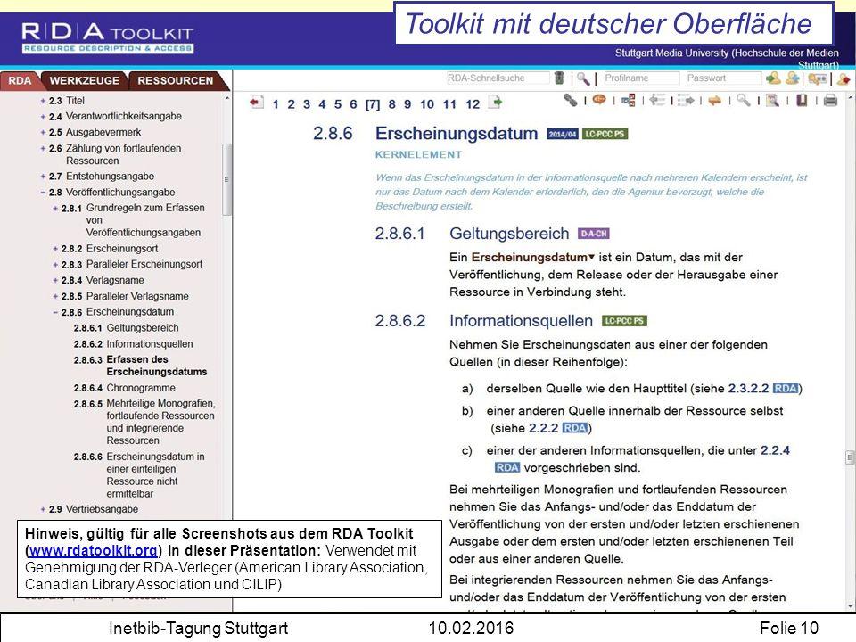 Inetbib-Tagung Stuttgart10.02.2016Folie 10 Toolkit mit deutscher Oberfläche Hinweis, gültig für alle Screenshots aus dem RDA Toolkit (www.rdatoolkit.o