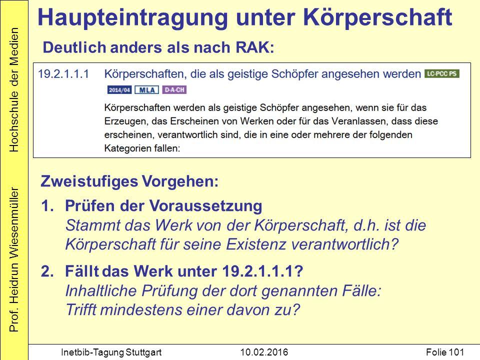Prof. Heidrun Wiesenmüller Hochschule der Medien Inetbib-Tagung Stuttgart10.02.2016Folie 101 Zweistufiges Vorgehen: 1.Prüfen der Voraussetzung Stammt