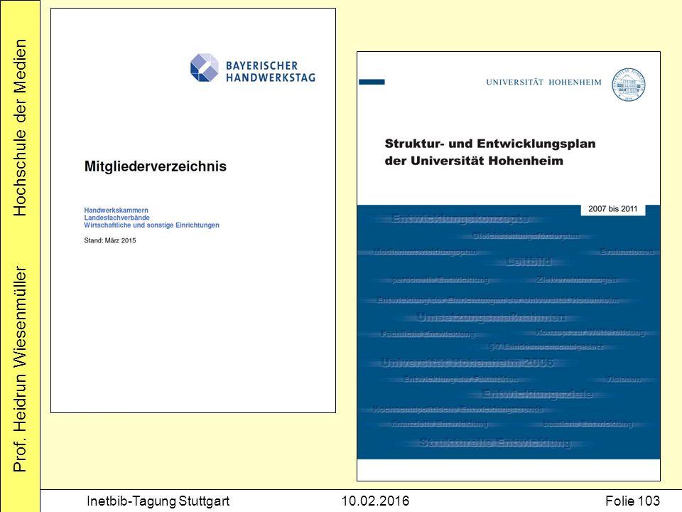 Prof. Heidrun Wiesenmüller Hochschule der Medien Inetbib-Tagung Stuttgart10.02.2016Folie 103