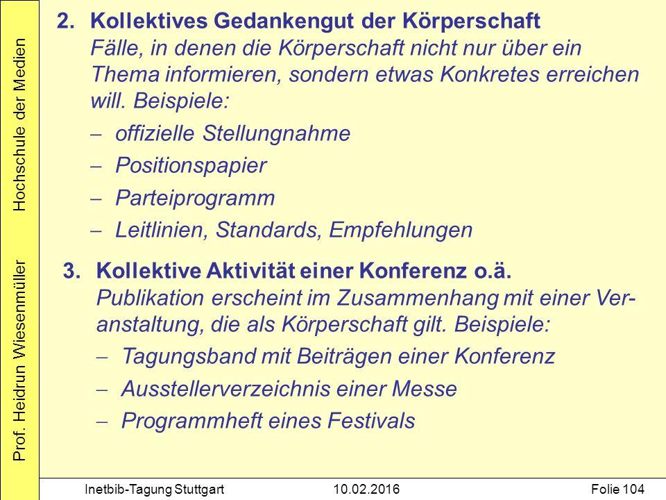 Prof. Heidrun Wiesenmüller Hochschule der Medien Inetbib-Tagung Stuttgart10.02.2016Folie 104 2.Kollektives Gedankengut der Körperschaft Fälle, in dene