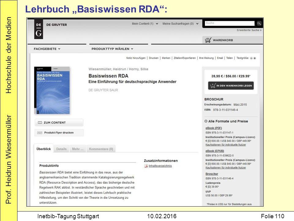 """Prof. Heidrun Wiesenmüller Hochschule der Medien Inetbib-Tagung Stuttgart10.02.2016Folie 110 Lehrbuch """"Basiswissen RDA"""":"""