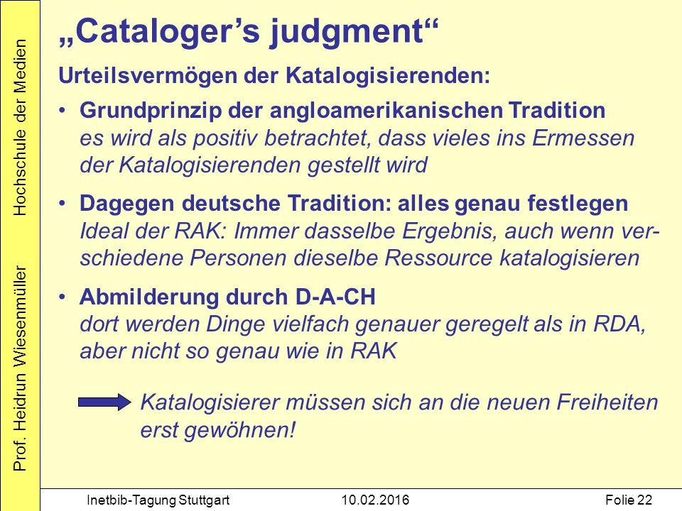"""Prof. Heidrun Wiesenmüller Hochschule der Medien Inetbib-Tagung Stuttgart10.02.2016Folie 22 """"Cataloger's judgment"""" Urteilsvermögen der Katalogisierend"""