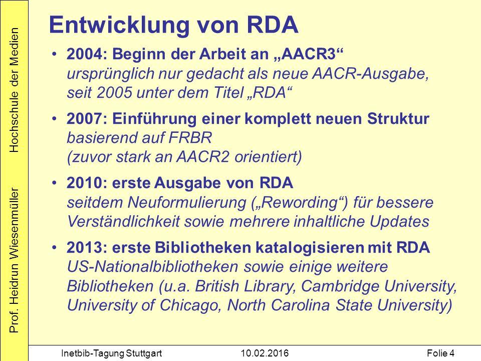 """Prof. Heidrun Wiesenmüller Hochschule der Medien Inetbib-Tagung Stuttgart10.02.2016Folie 4 Entwicklung von RDA 2004: Beginn der Arbeit an """"AACR3"""" ursp"""