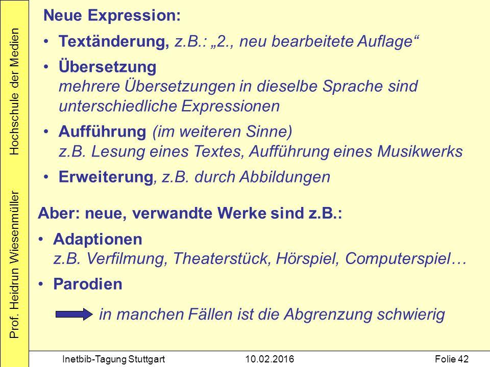 """Prof. Heidrun Wiesenmüller Hochschule der Medien Inetbib-Tagung Stuttgart10.02.2016Folie 42 Neue Expression: Textänderung, z.B.: """"2., neu bearbeitete"""