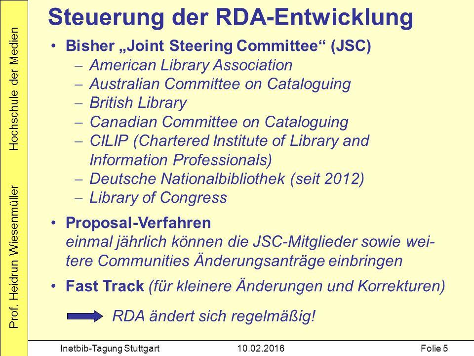 "Prof. Heidrun Wiesenmüller Hochschule der Medien Inetbib-Tagung Stuttgart10.02.2016Folie 5 Bisher ""Joint Steering Committee"" (JSC)  American Library"