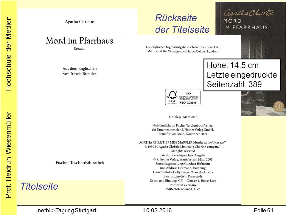 Prof. Heidrun Wiesenmüller Hochschule der Medien Inetbib-Tagung Stuttgart10.02.2016Folie 61 Titelseite Rückseite der Titelseite Höhe: 14,5 cm Letzte e