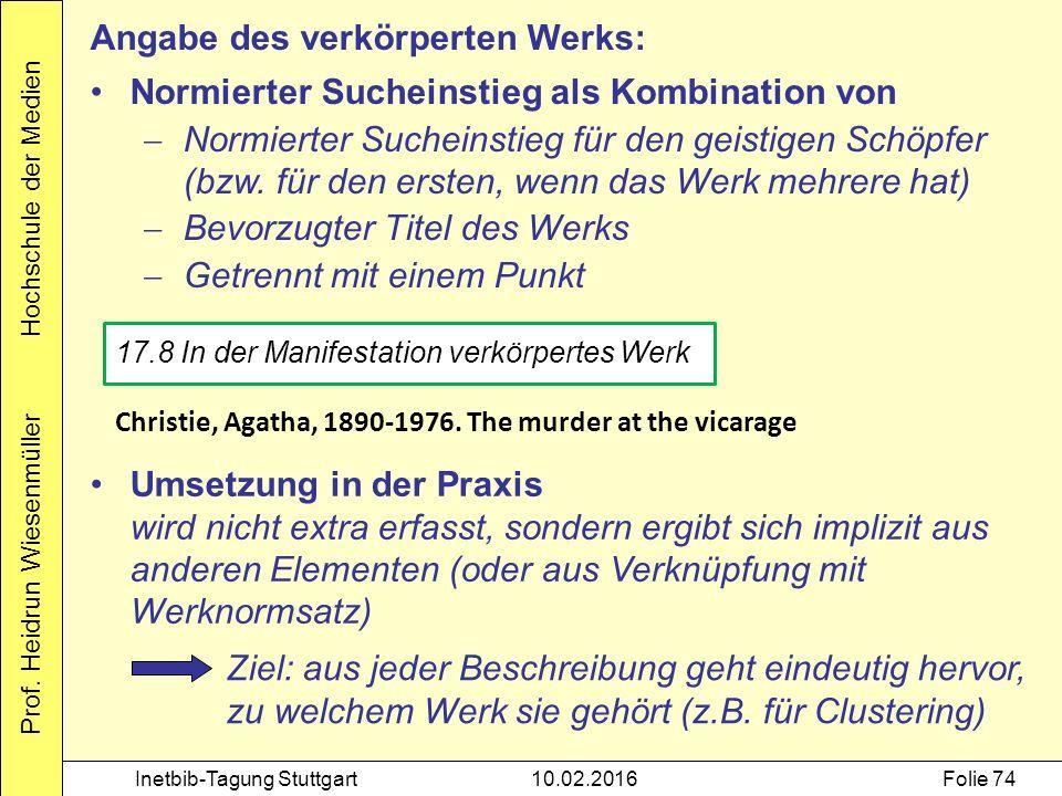 Prof. Heidrun Wiesenmüller Hochschule der Medien Inetbib-Tagung Stuttgart10.02.2016Folie 74 17.8 In der Manifestation verkörpertes Werk Christie, Agat