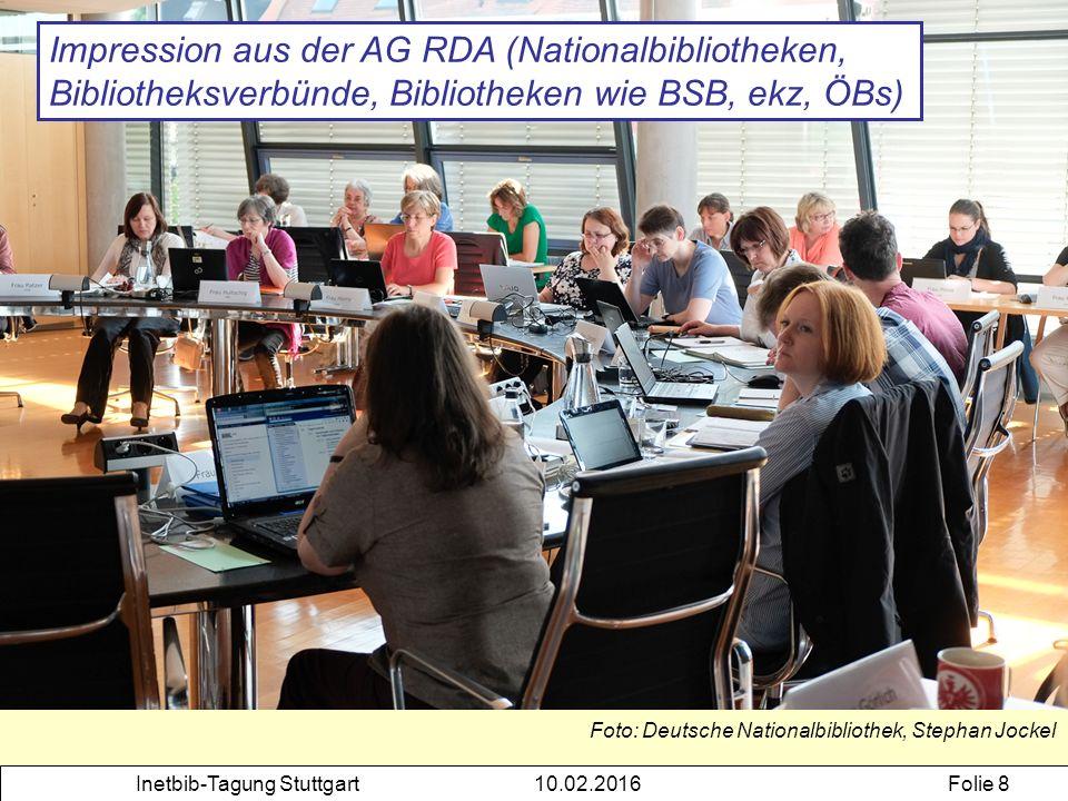 Inetbib-Tagung Stuttgart10.02.2016Folie 8 Foto: Deutsche Nationalbibliothek, Stephan Jockel Impression aus der AG RDA (Nationalbibliotheken, Bibliothe