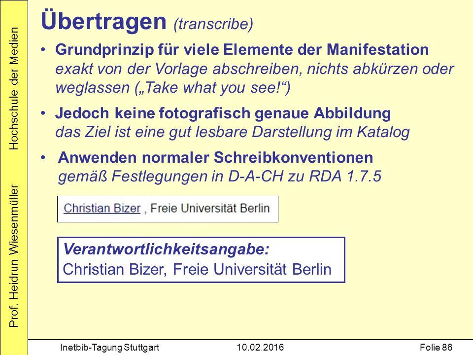Prof. Heidrun Wiesenmüller Hochschule der Medien Inetbib-Tagung Stuttgart10.02.2016Folie 86 Grundprinzip für viele Elemente der Manifestation exakt vo