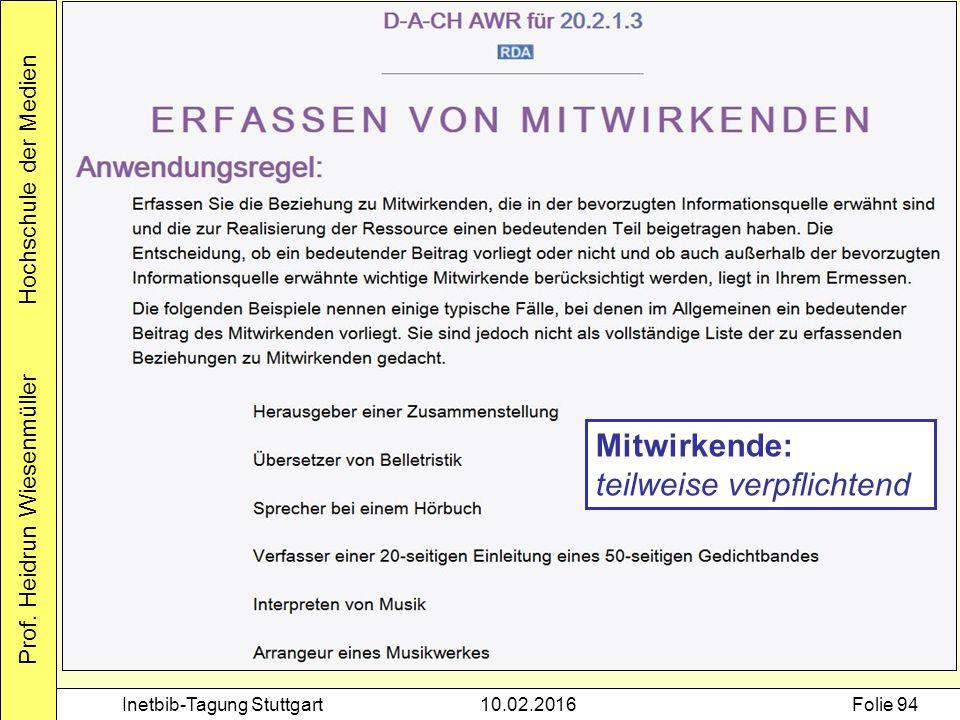 Prof. Heidrun Wiesenmüller Hochschule der Medien Inetbib-Tagung Stuttgart10.02.2016Folie 94 Mitwirkende: teilweise verpflichtend