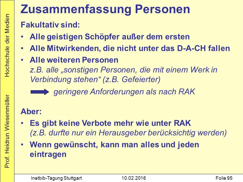 Prof. Heidrun Wiesenmüller Hochschule der Medien Inetbib-Tagung Stuttgart10.02.2016Folie 95 Fakultativ sind: Alle geistigen Schöpfer außer dem ersten
