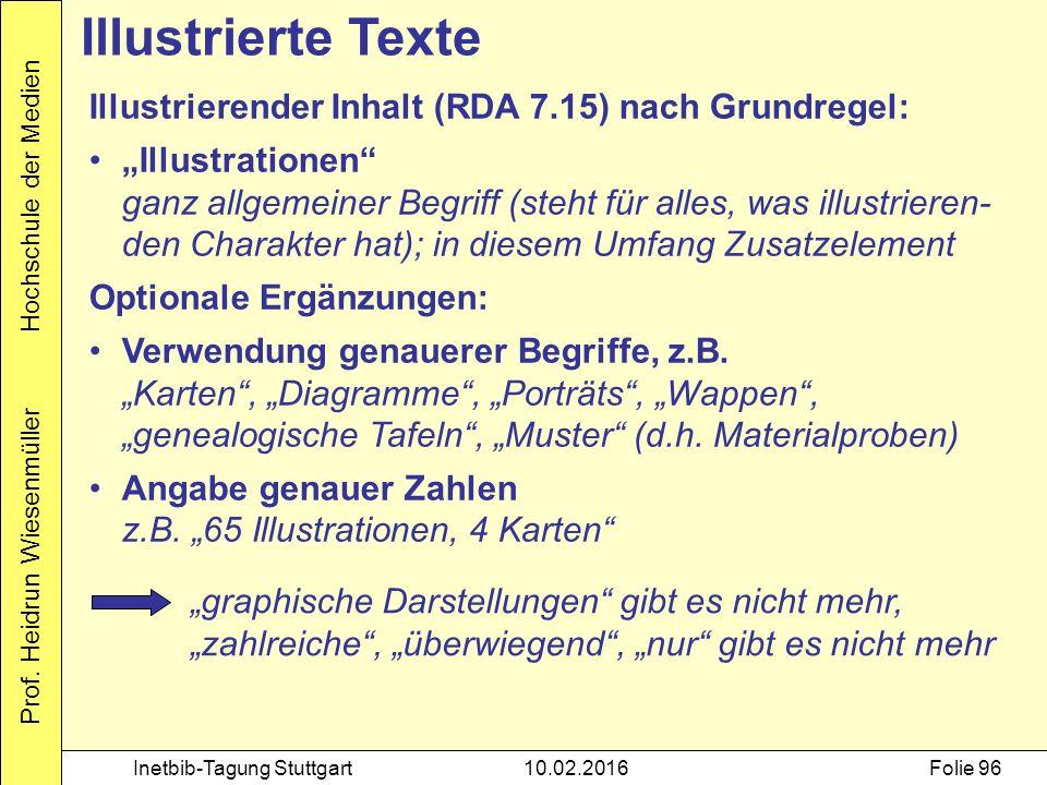 """Prof. Heidrun Wiesenmüller Hochschule der Medien Inetbib-Tagung Stuttgart10.02.2016Folie 96 Illustrierender Inhalt (RDA 7.15) nach Grundregel: """"Illust"""