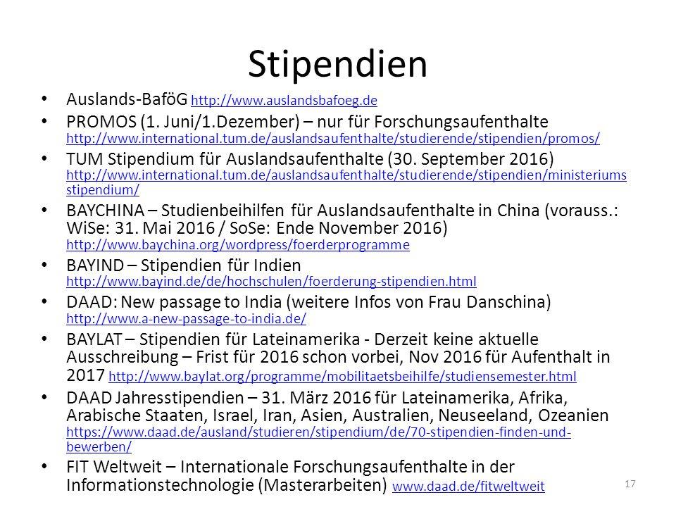 Stipendien Auslands-BaföG http://www.auslandsbafoeg.de http://www.auslandsbafoeg.de PROMOS (1. Juni/1.Dezember) – nur für Forschungsaufenthalte http:/