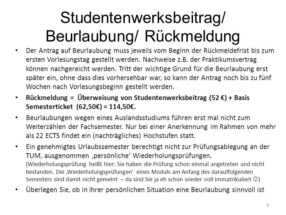 Nochmal: Studienplan abklären mit Angelika Reiser, spätestens vor Abreise (Urlaubszeiten beachten) Rückmeldung 114,50€ Beurlaubung überlegen 19