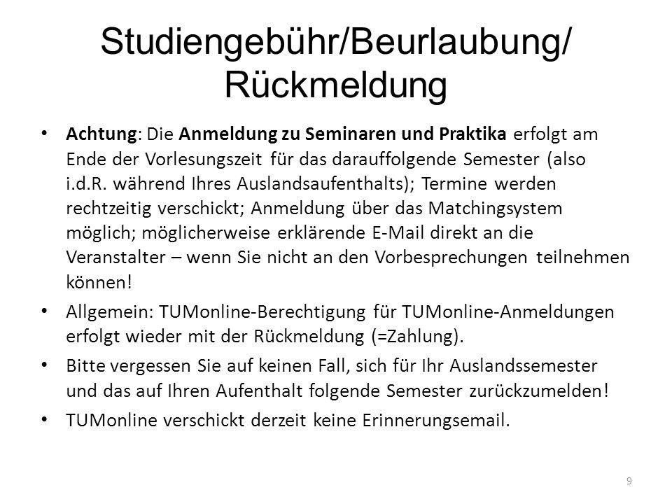 Studiengebühr/Beurlaubung/ Rückmeldung Achtung: Die Anmeldung zu Seminaren und Praktika erfolgt am Ende der Vorlesungszeit für das darauffolgende Seme