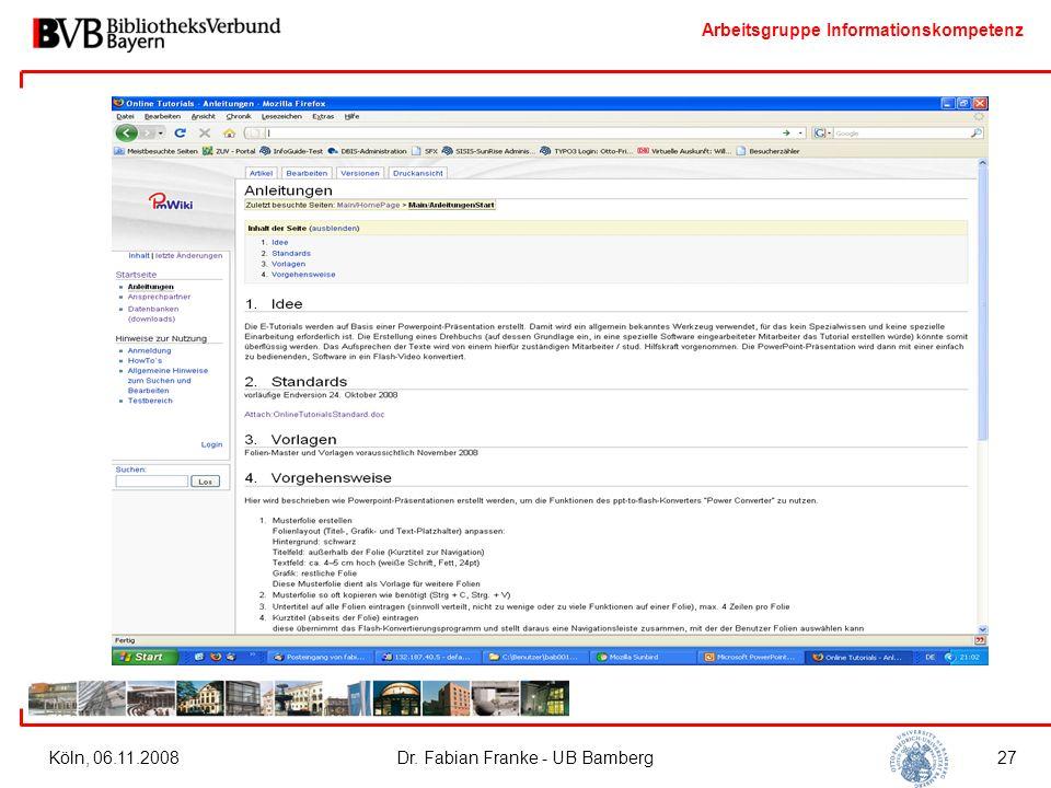 Arbeitsgruppe Informationskompetenz Köln, 06.11.2008Dr. Fabian Franke - UB Bamberg27