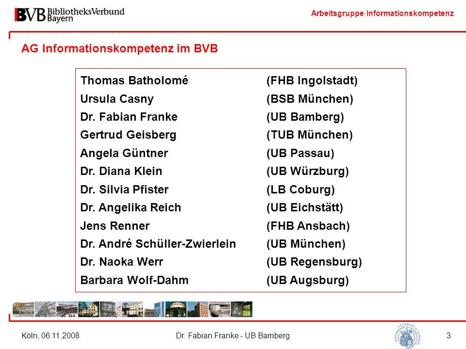Arbeitsgruppe Informationskompetenz Köln, 06.11.2008Dr. Fabian Franke - UB Bamberg14