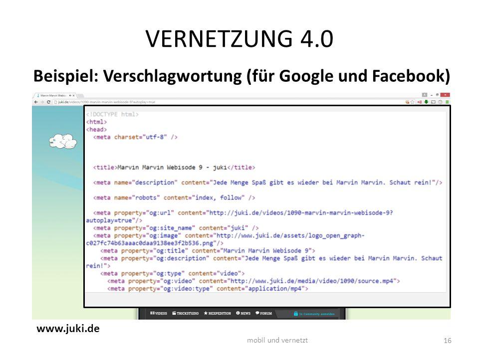 VERNETZUNG 4.0 16 mobil und vernetzt www.juki.de Beispiel: Verschlagwortung (für Google und Facebook)