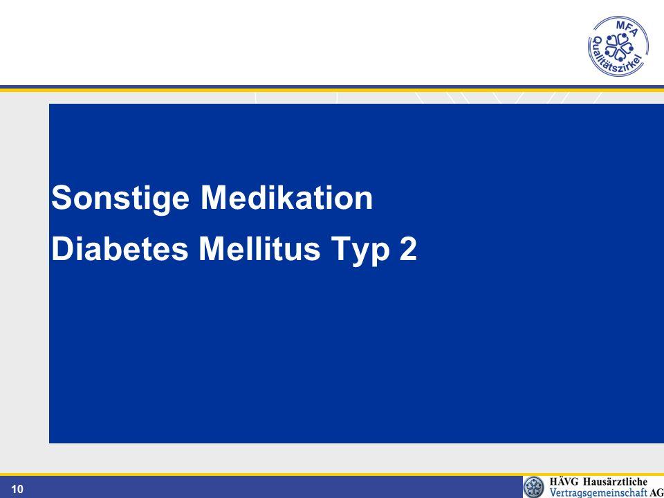 10 Sonstige Medikation Diabetes Mellitus Typ 2