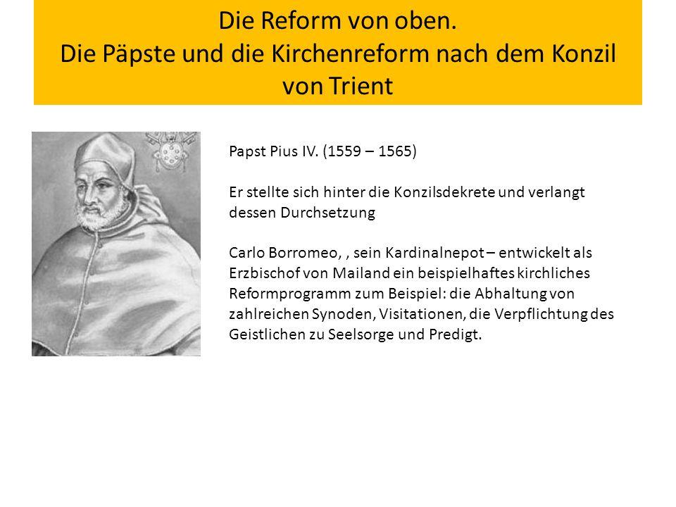 Die Reform von oben. Die Päpste und die Kirchenreform nach dem Konzil von Trient Papst Pius IV.