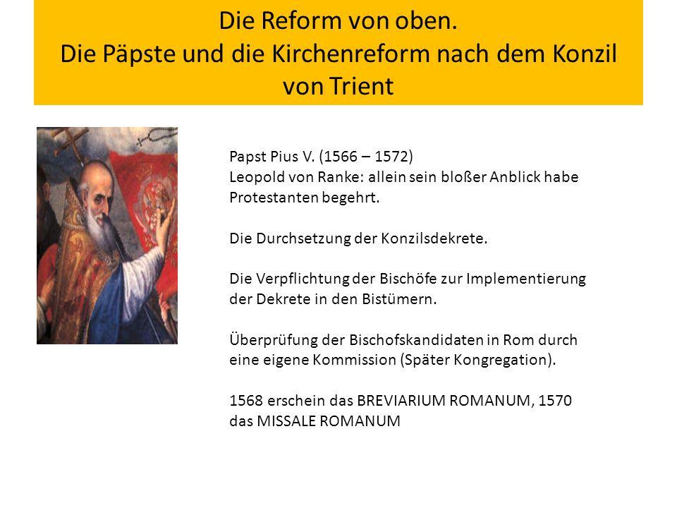 Die Reform von oben. Die Päpste und die Kirchenreform nach dem Konzil von Trient Papst Pius V.