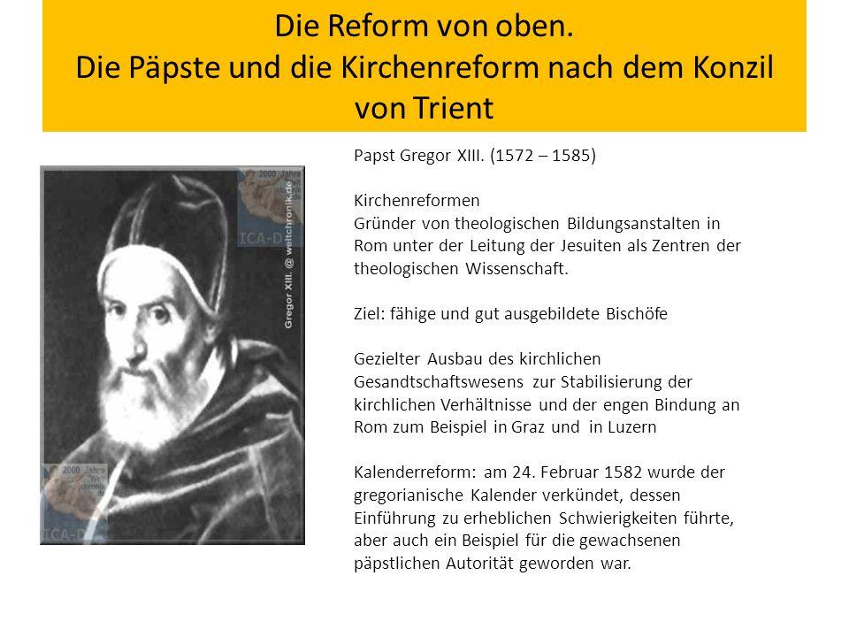 Die Reform von oben. Die Päpste und die Kirchenreform nach dem Konzil von Trient Papst Gregor XIII.