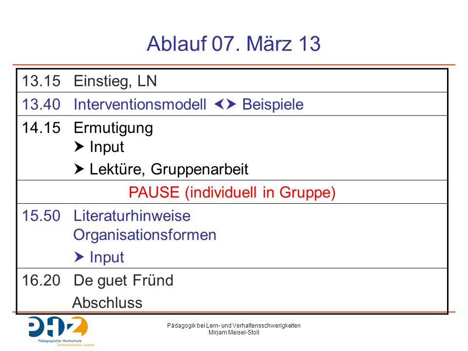 Pädagogik bei Lern- und Verhaltensschwerigkeiten Mirjam Meisel-Stoll Ablauf 07. März 13 13.15 Einstieg, LN 13.40 Interventionsmodell  Beispiele 14.1