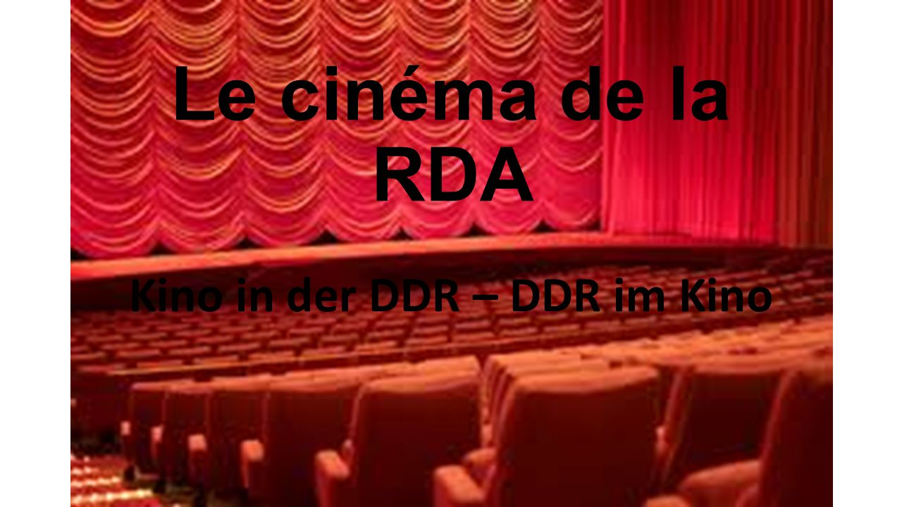 Le cinéma de la RDA Kino in der DDR – DDR im Kino