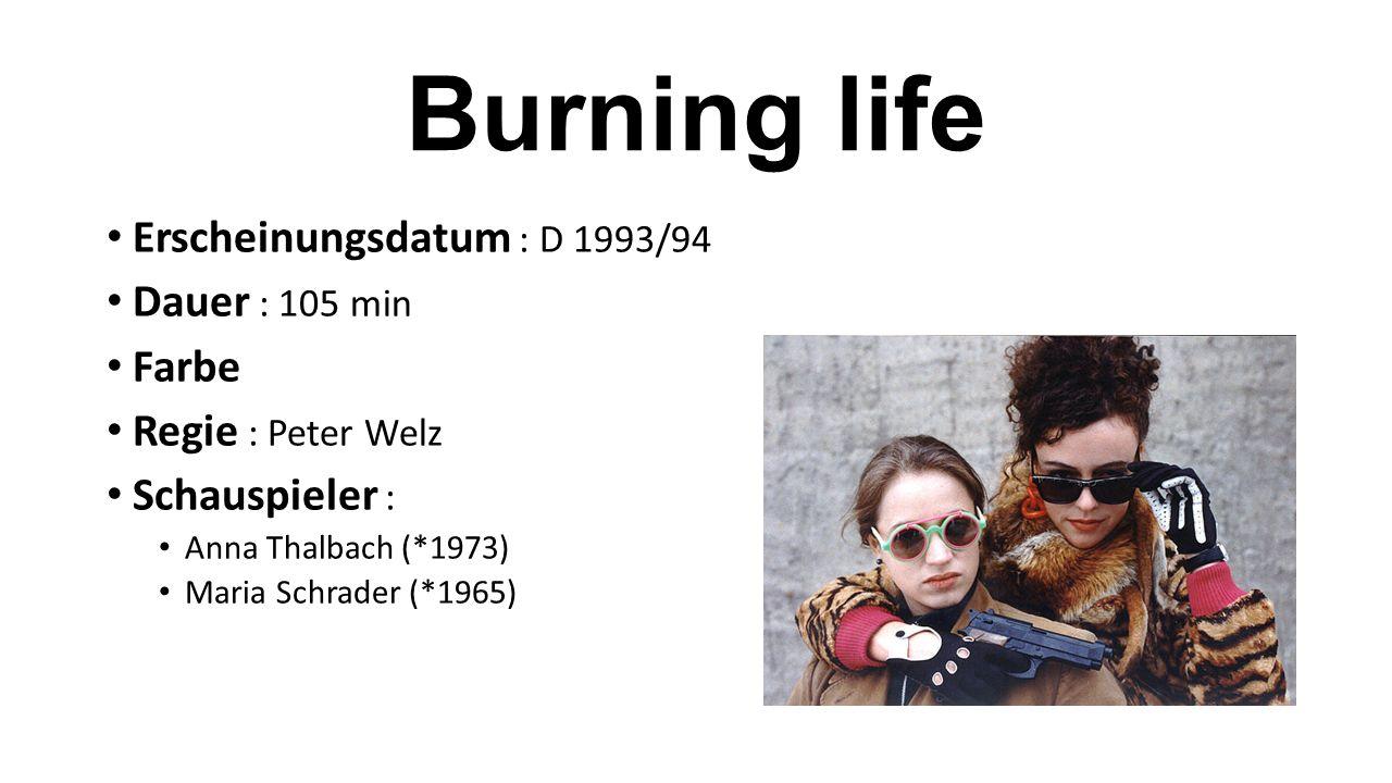Erscheinungsdatum : D 1993/94 Dauer : 105 min Farbe Regie : Peter Welz Schauspieler : Anna Thalbach (*1973) Maria Schrader (*1965)