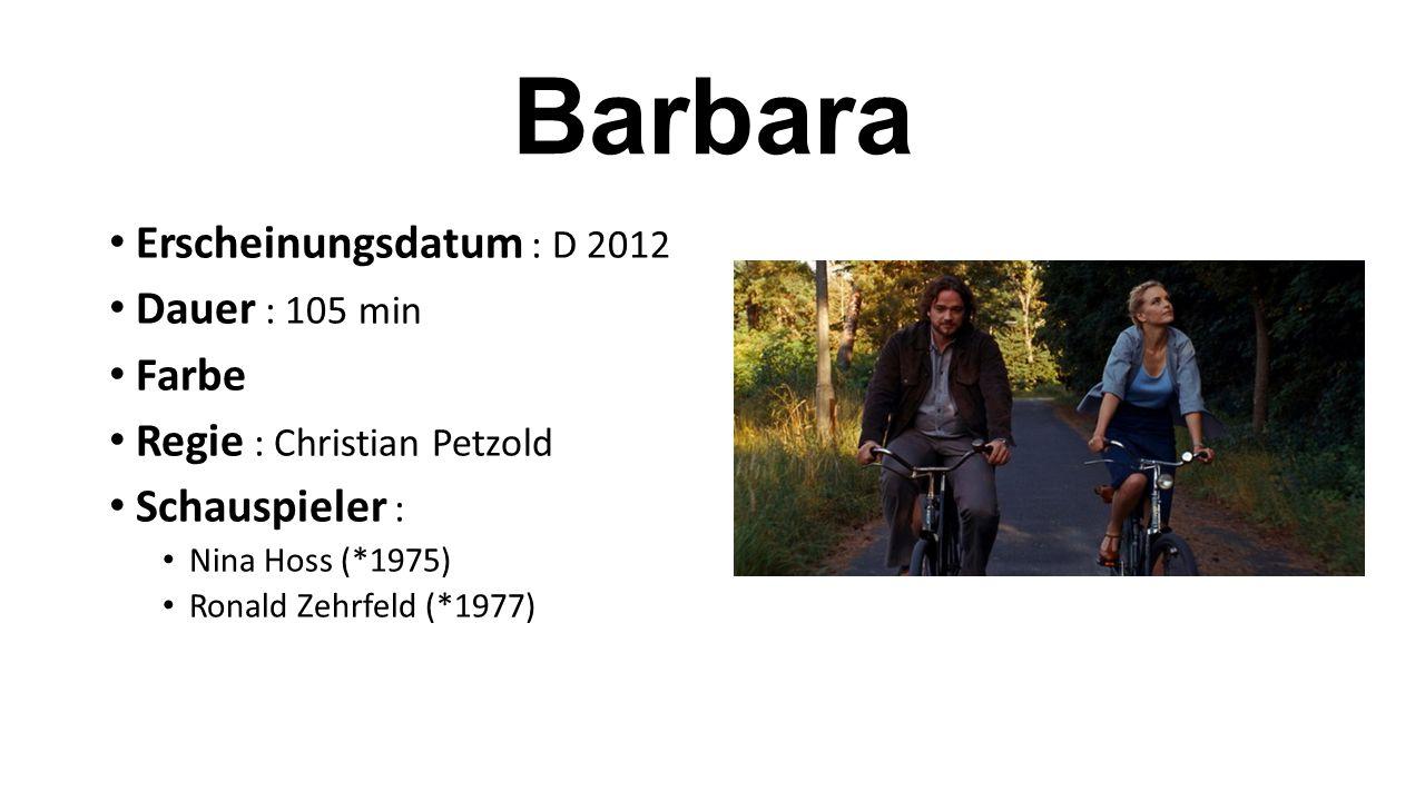Erscheinungsdatum : D 2012 Dauer : 105 min Farbe Regie : Christian Petzold Schauspieler : Nina Hoss (*1975) Ronald Zehrfeld (*1977)