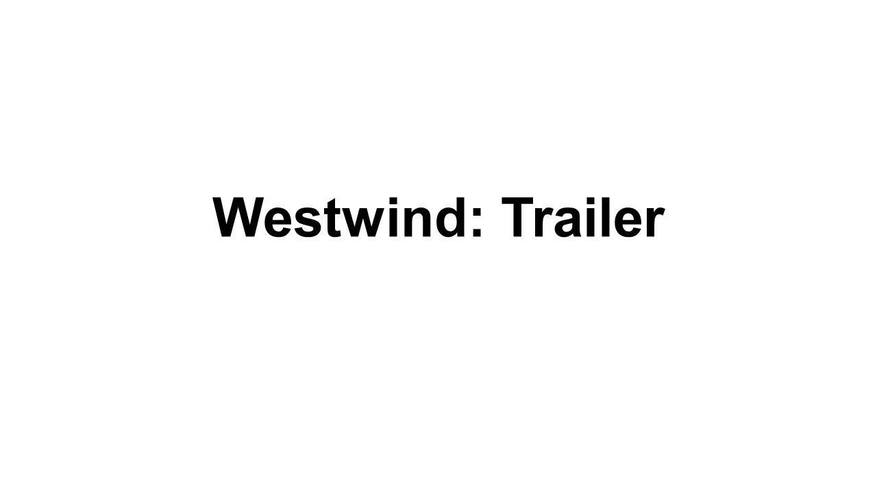Westwind: Trailer