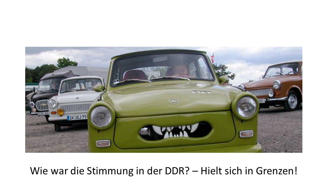 Wie war die Stimmung in der DDR – Hielt sich in Grenzen!