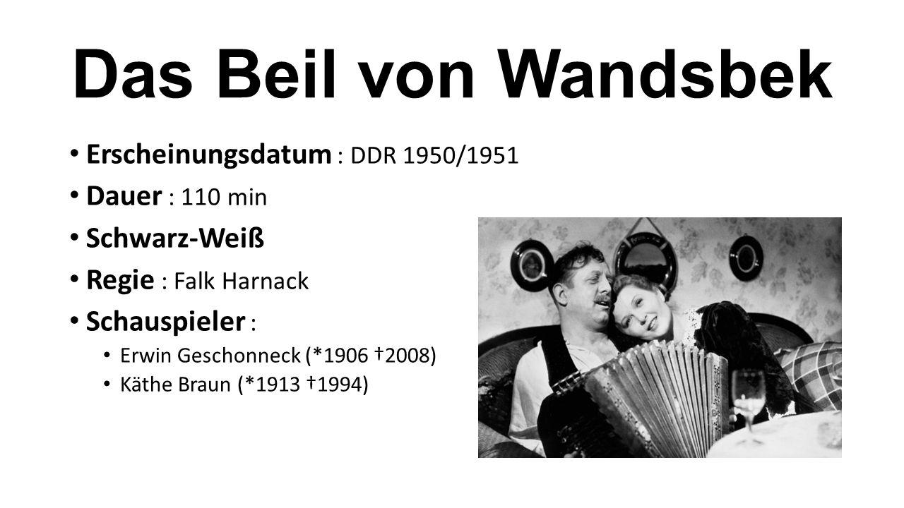 Erscheinungsdatum : DDR 1950/1951 Dauer : 110 min Schwarz-Weiß Regie : Falk Harnack Schauspieler : Erwin Geschonneck (*1906 †2008) Käthe Braun (*1913 †1994)