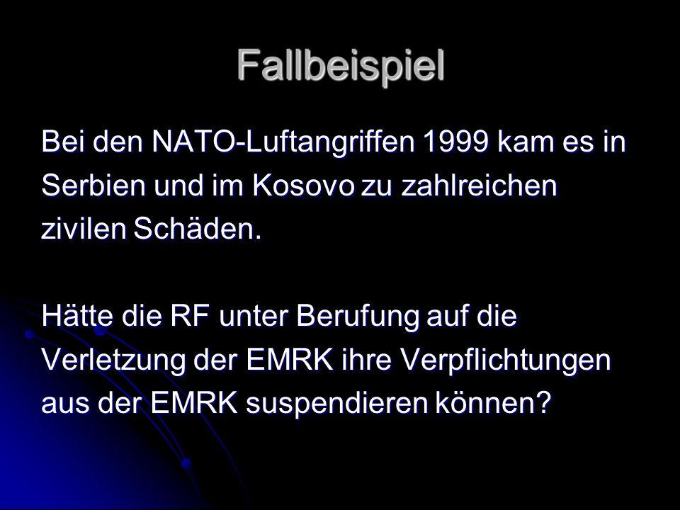 Fallbeispiel Bei den NATO-Luftangriffen 1999 kam es in Serbien und im Kosovo zu zahlreichen zivilen Schäden.