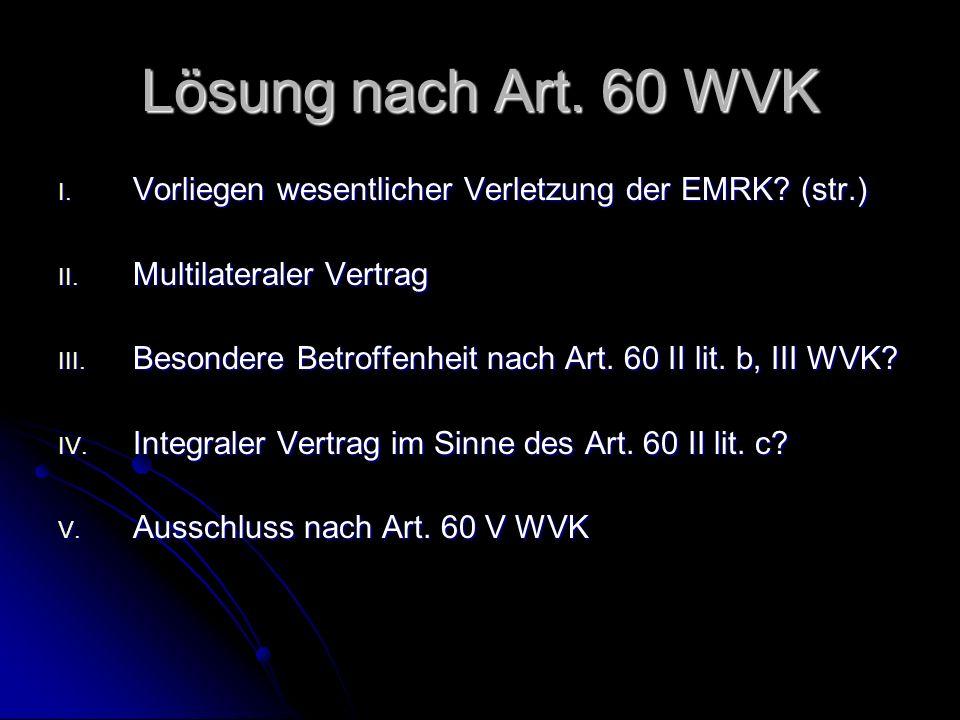 Lösung nach Art. 60 WVK I. Vorliegen wesentlicher Verletzung der EMRK.