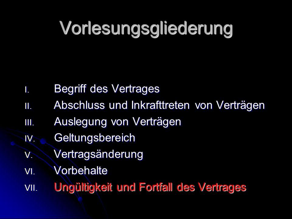 Vorlesungsgliederung I. Begriff des Vertrages II.