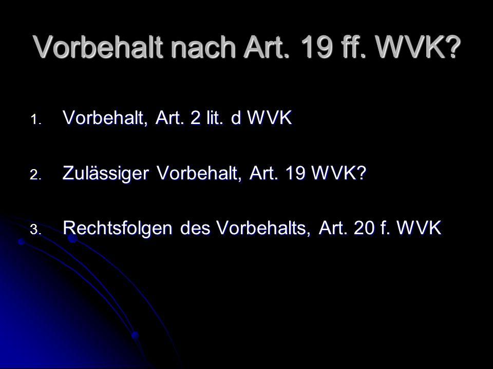 Vorbehalt nach Art. 19 ff. WVK. 1. Vorbehalt, Art.
